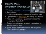 square deal consumer protection