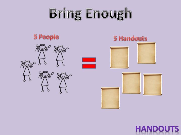 Bring Enough