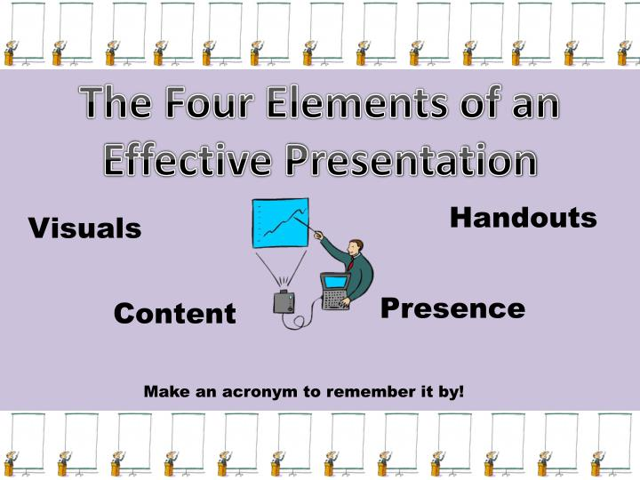 The Four Elements of an Effective Presentation
