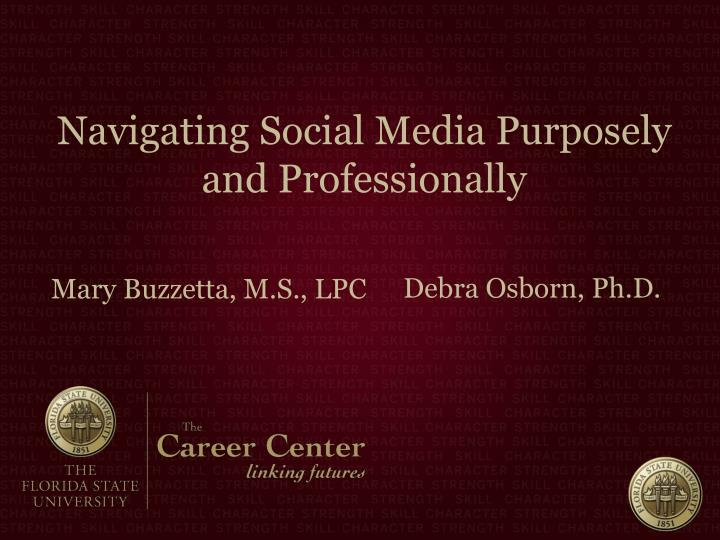 Navigating Social Media Purposely and Professionally
