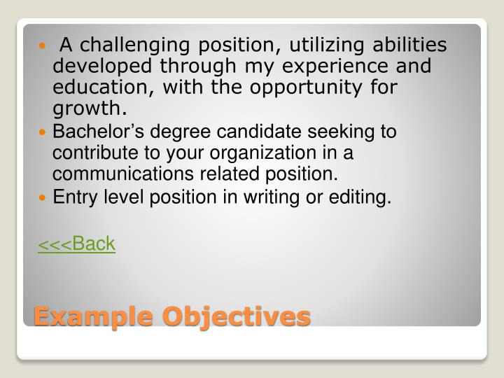 A challenging position, utilizing abilities developed through my experience and education, with the opportunity for growth.
