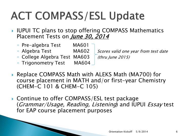 ACT COMPASS/ESL Update