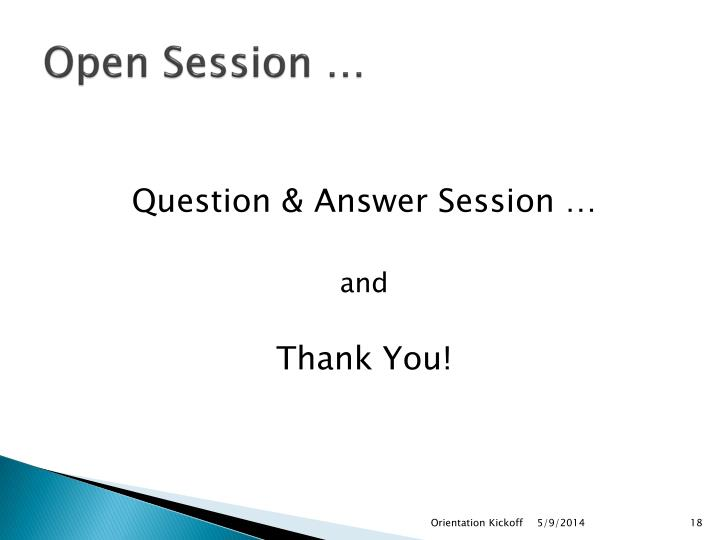 Open Session …