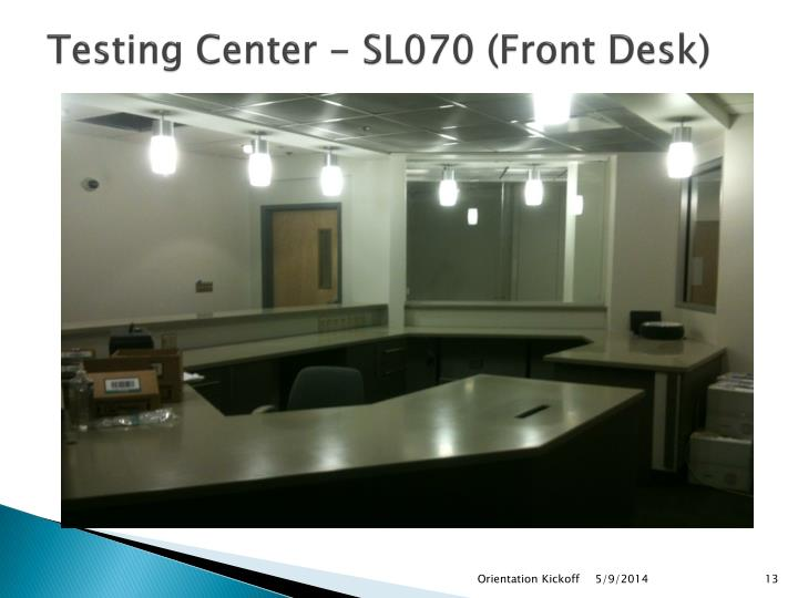 Testing Center - SL070 (Front Desk)