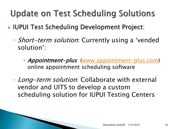 Update on Test Scheduling Solutions