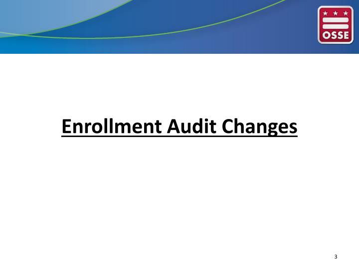 Enrollment Audit Changes
