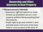 ownership and other interests in real property3