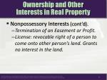 ownership and other interests in real property7