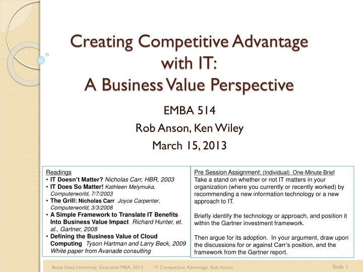 Creating competitive advantage with it a business value perspective