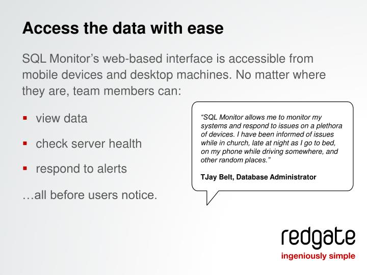 Access the data with ease