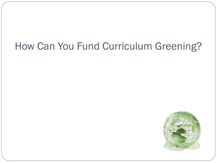How Can You Fund Curriculum Greening?