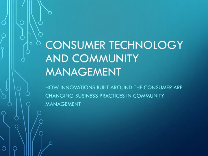 Consumer technology and community management