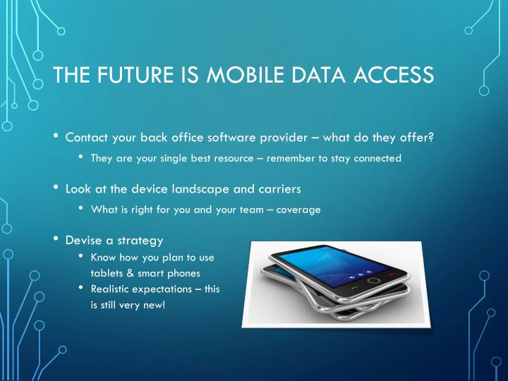The Future is Mobile Data Access