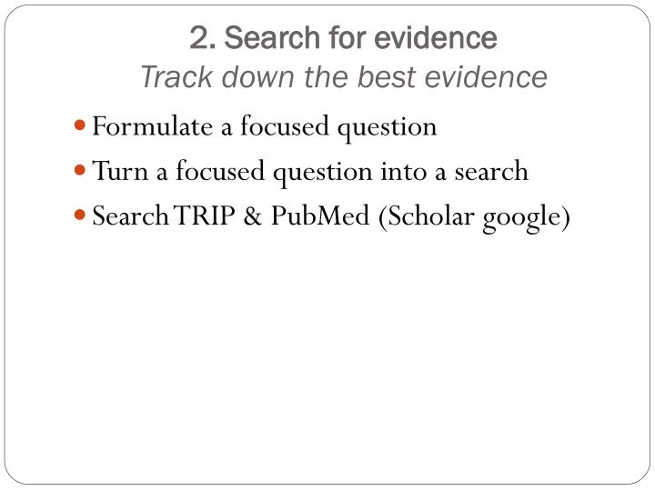 2. Search for evidence