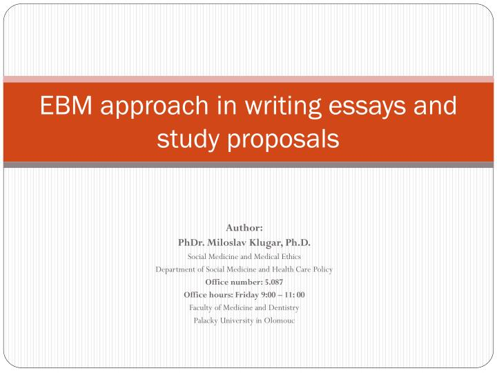 Ebm approach in writing essays and study proposals