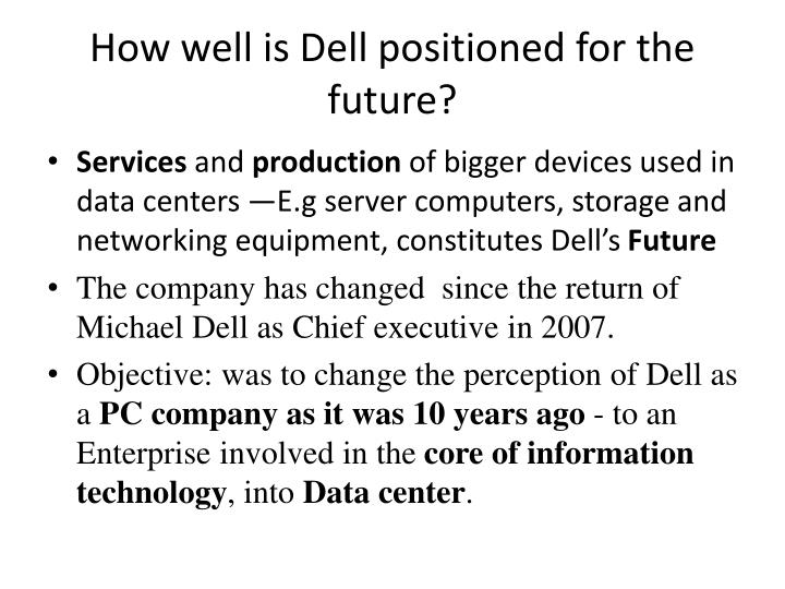 How well is dell positioned for the future