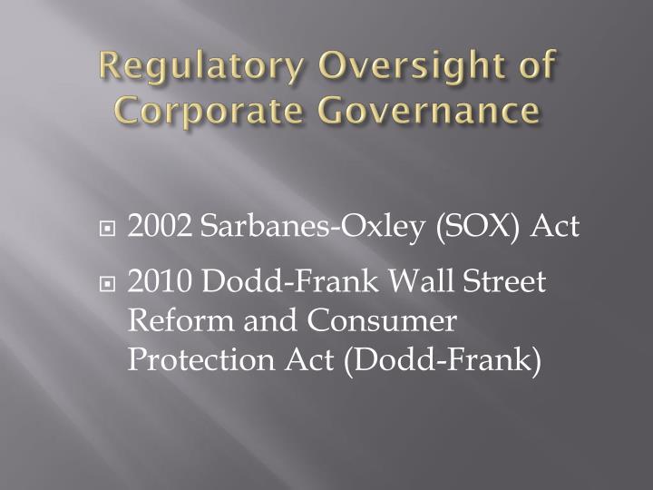 Regulatory Oversight of  Corporate Governance