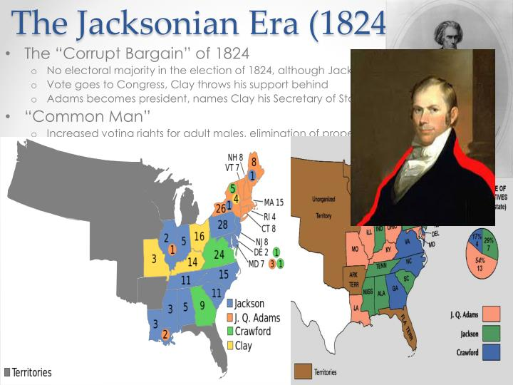 The Jacksonian Era (1824 – 1840)
