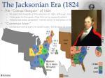 the jacksonian era 1824 1840
