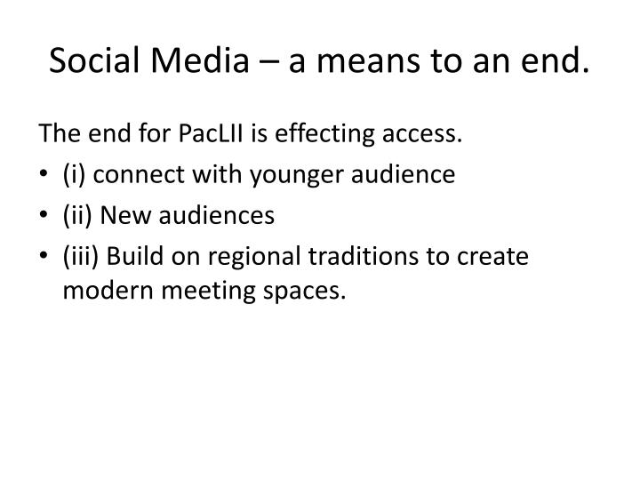 Social Media – a means to an end.