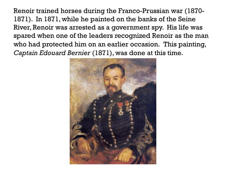 Renoir trained horses during the