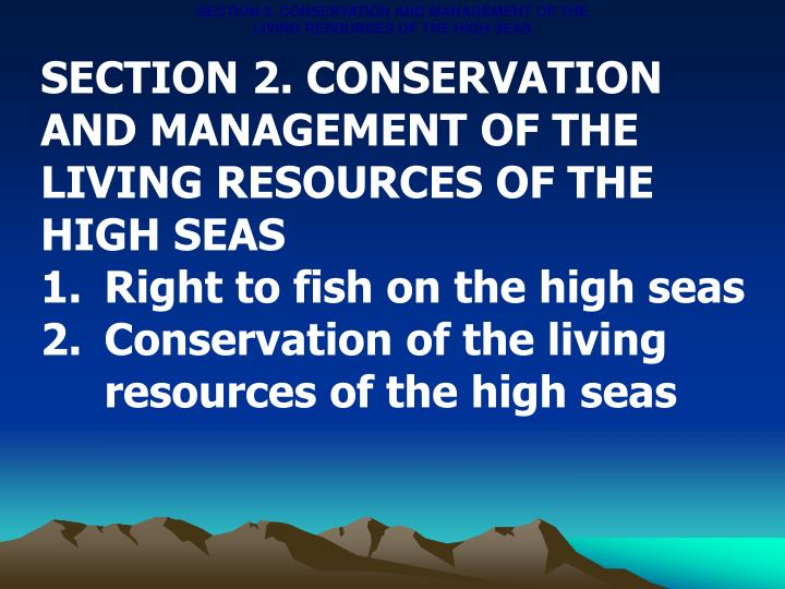 SECTION 2. CONSERVATION AND MANAGEMENT OF THE