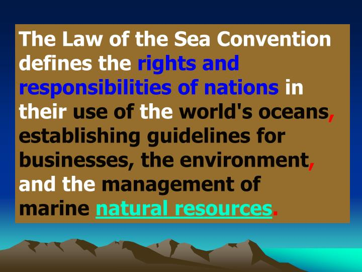 The Law of the Sea Convention defines the