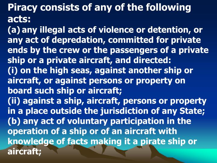 Piracy consists of any of the following acts: