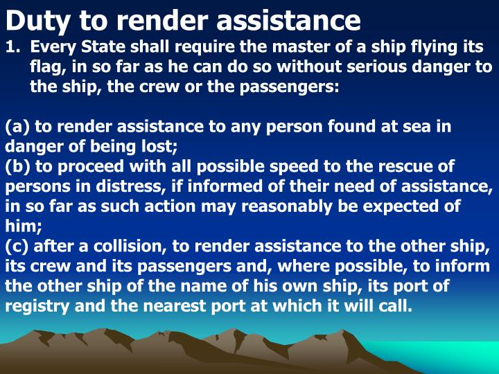 Duty to render assistance
