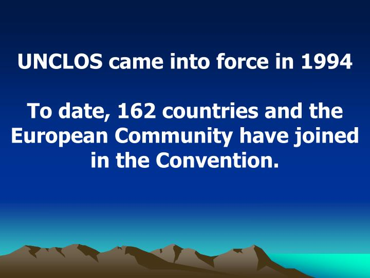UNCLOS came into force in 1994