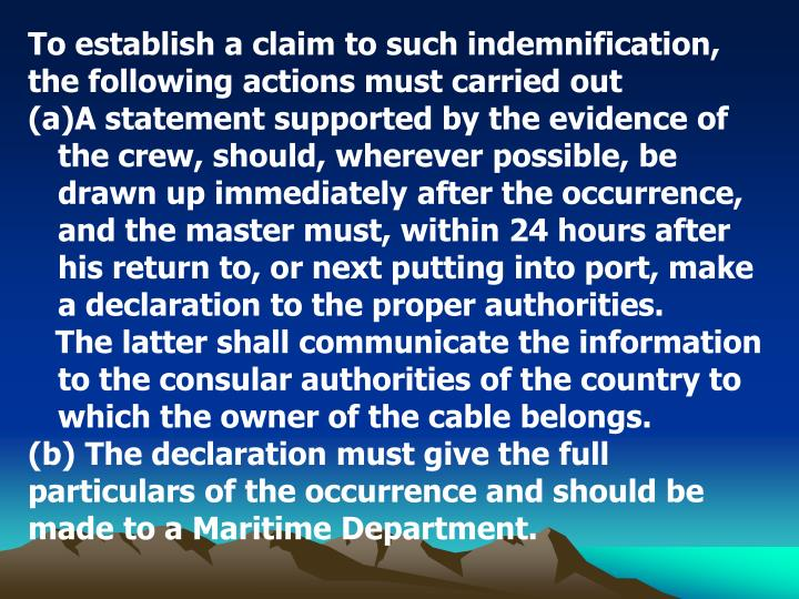 To establish a claim to such indemnification, the following actions must carried out