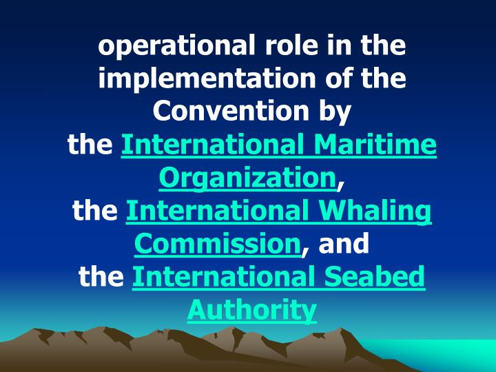 operational role in the implementation of the Convention by
