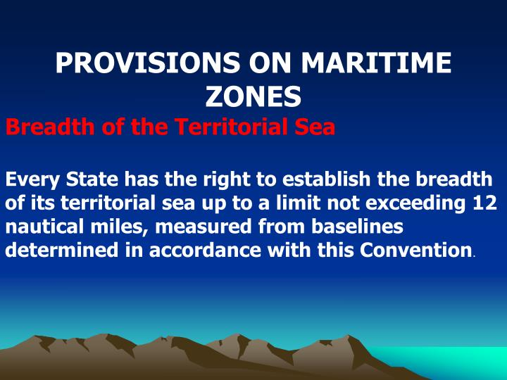 PROVISIONS ON MARITIME ZONES
