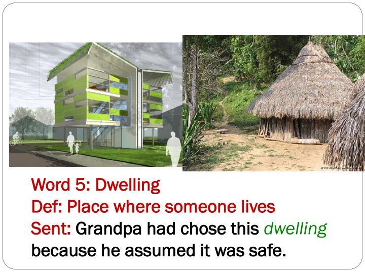 Word 5: Dwelling