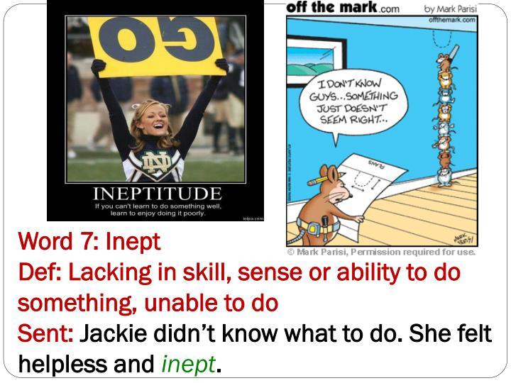 Word 7: Inept