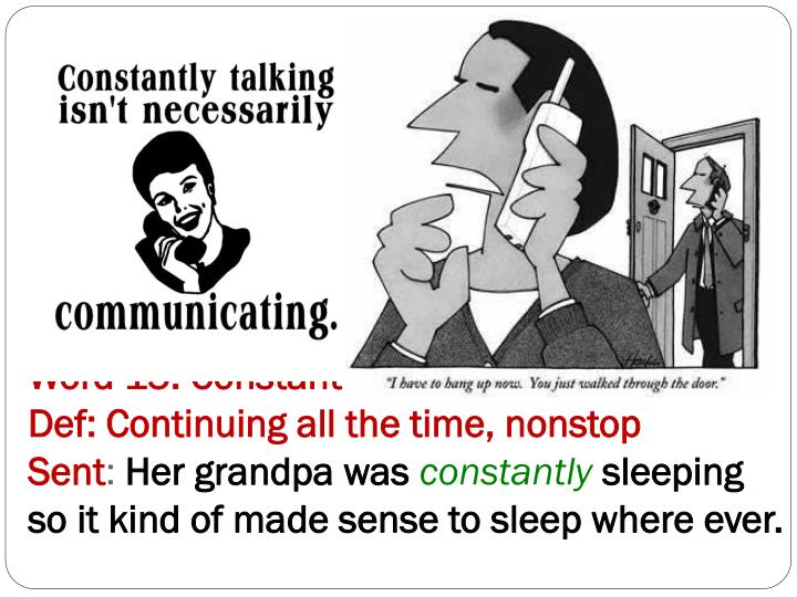 Word 15: Constant  / Constantly