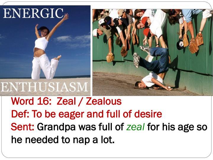 Word 16:  Zeal / Zealous