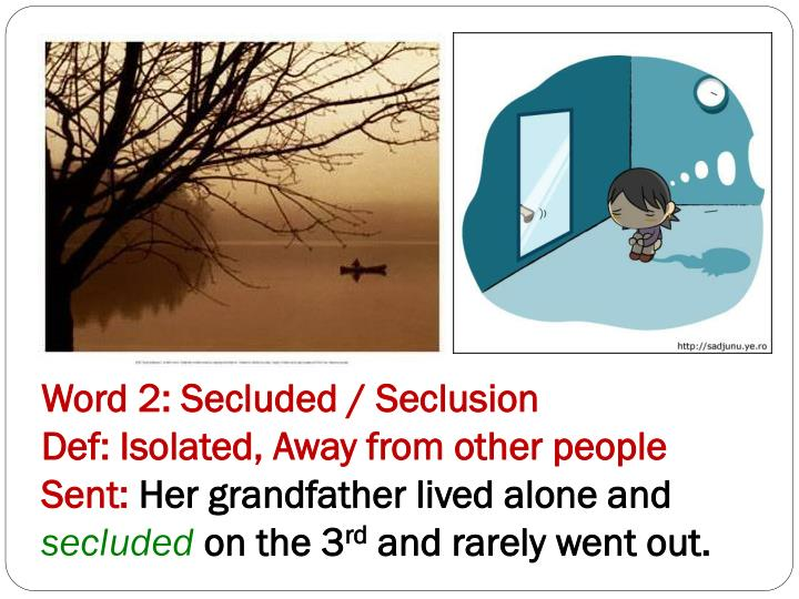 Word 2: Secluded / Seclusion