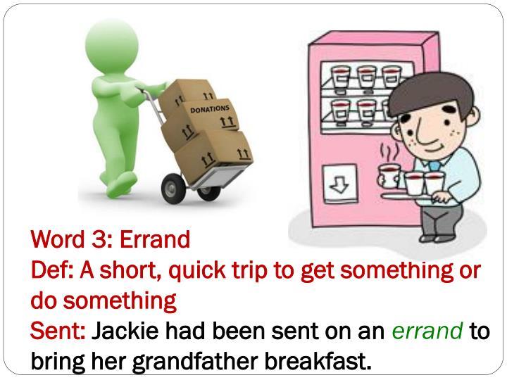 Word 3: Errand