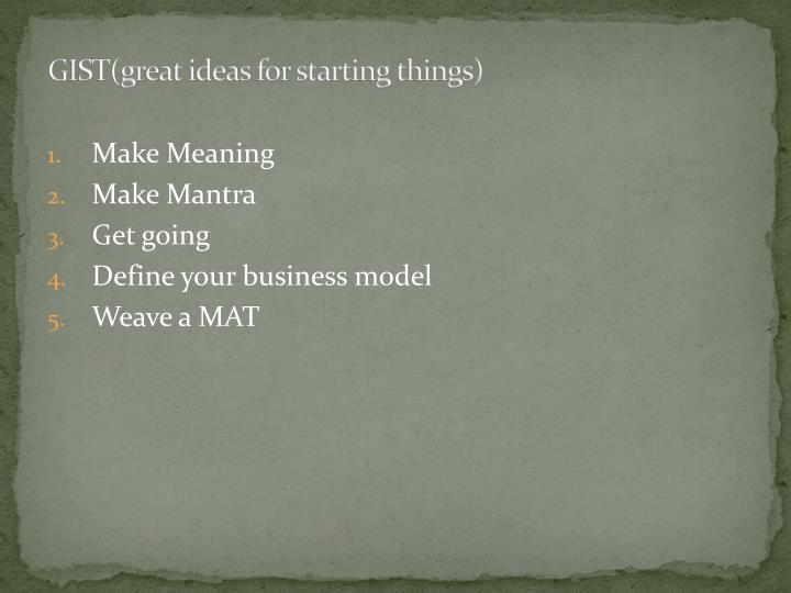 GIST(great ideas for starting things)