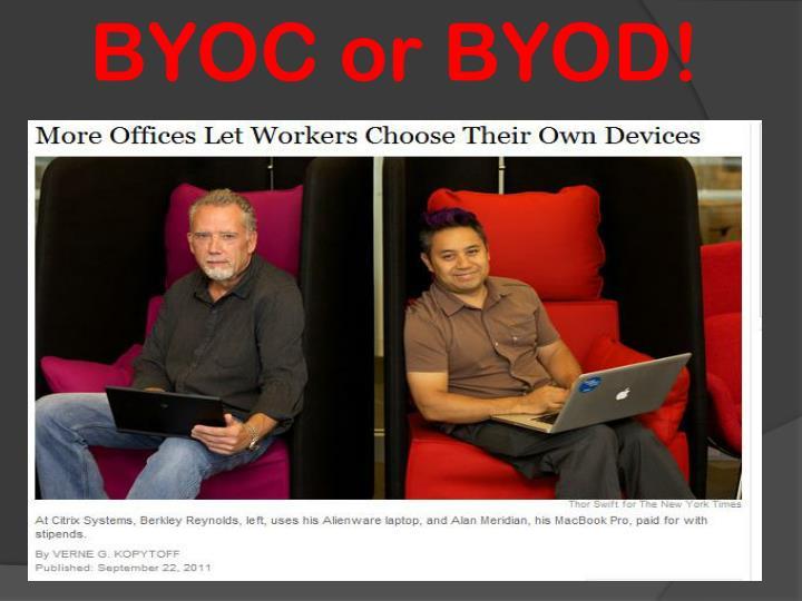 BYOC or BYOD!