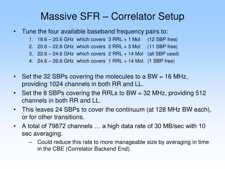 Massive SFR – Correlator Setup