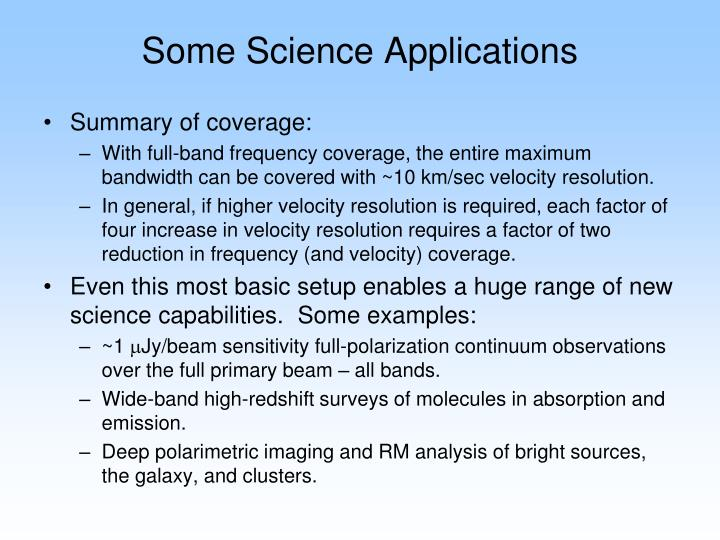 Some Science Applications