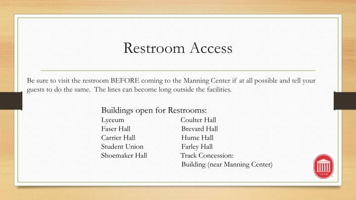 Restroom Access