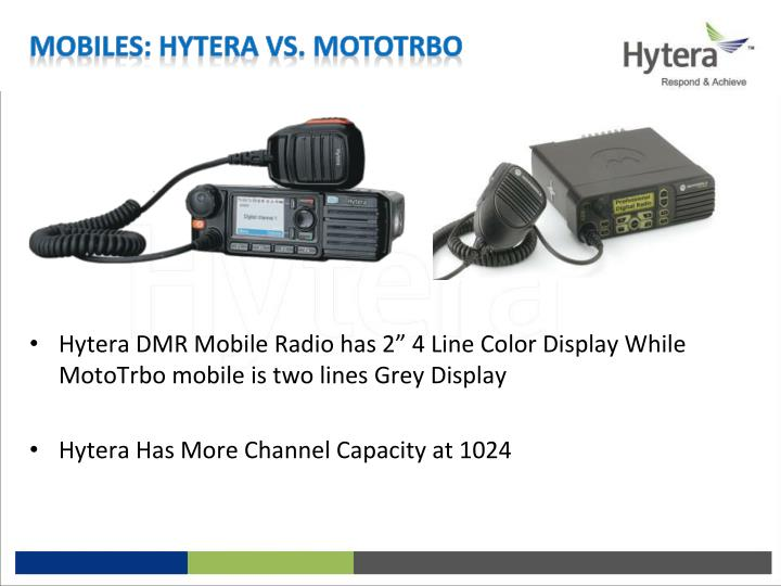 "Hytera DMR Mobile Radio has 2"" 4 Line Color Display While MotoTrbo mobile is two lines"