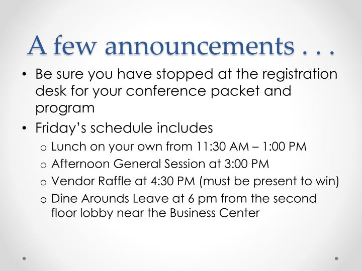 A few announcements . . .