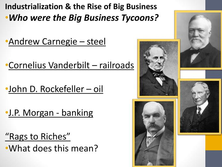 Industrialization & the Rise of Big Business