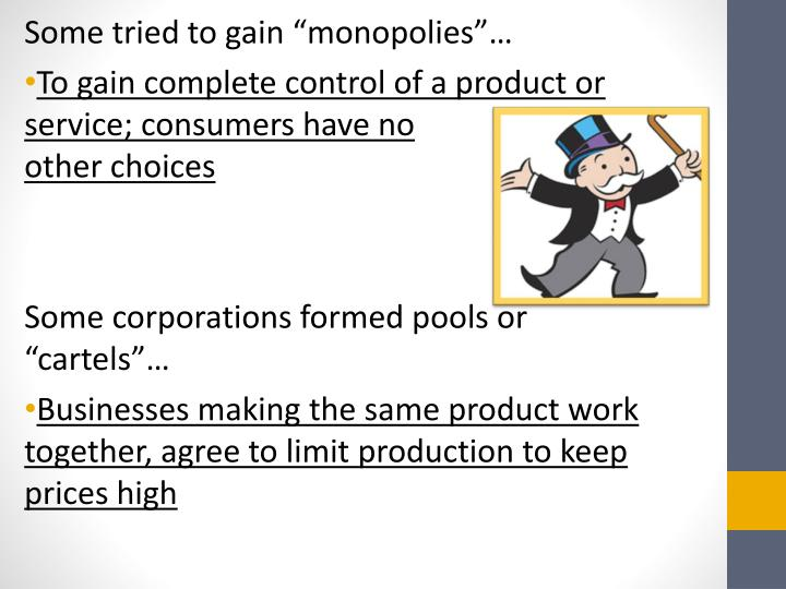 "Some tried to gain ""monopolies""…"