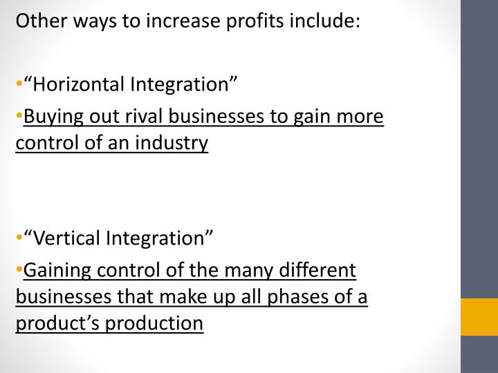 Other ways to increase profits include: