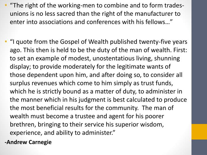 """The right of the working-men to combine and to form trades-unions is no less sacred than the right of the manufacturer to enter into associations and conferences with his fellows…"""